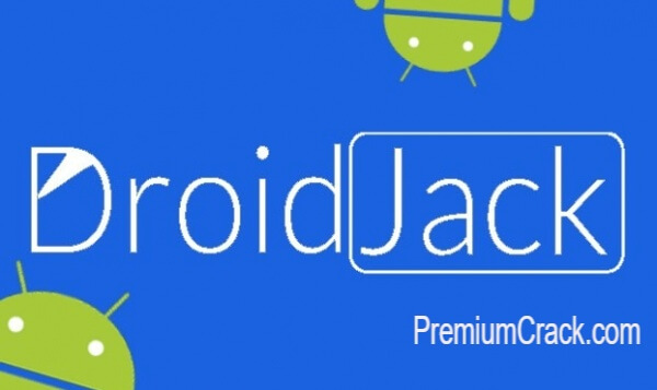 DroidJack 4.4 Crack (RAT) Free Download For Android 2021